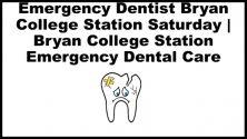 Bryan Tx Emergency Dentist
