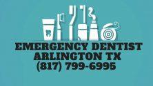 Arlington Tx Emergency Dentist